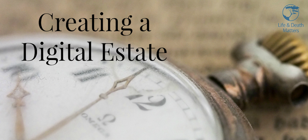 Creating a Digital Estate