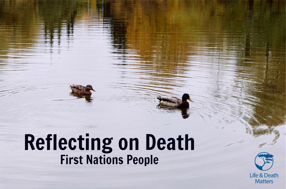 Reflecting on Death - First Nations People