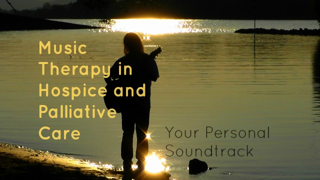 Music Therapy in hospice and palliative care