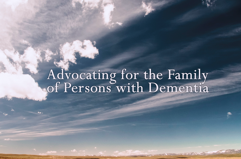 advocating for the family of persons with dementia